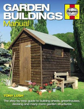 Picture of Garden Buildings Manual: A guide to building sheds, greenhouses, decking and many more garden structures