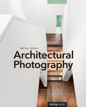 Picture of Architectural Photography: Composition, Capture, and Digital Image Processing