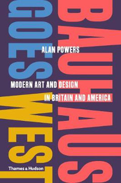 Picture of Bauhaus Goes West: Modern Art and Design in Britain and America