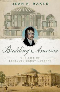 Picture of Building America: The Life of Benjamin Henry Latrobe