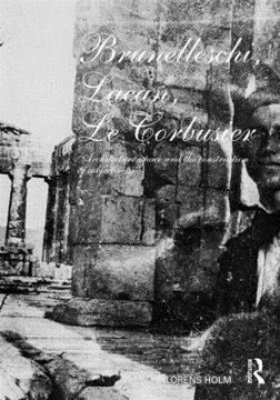 Picture of Brunelleschi, Lacan, Le Corbusier: Architecture, Space and the Construction of Subjectivity