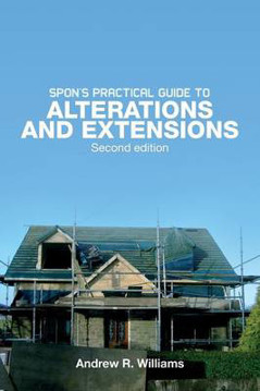 Picture of Spon's Practical Guide to Alterations & Extensions