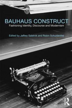 Picture of Bauhaus Construct: Fashioning Identity, Discourse and Modernism