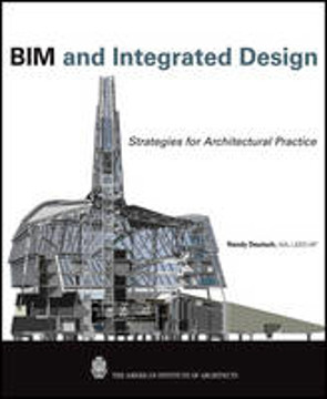 Picture of BIM and Integrated Design: Strategies for Architectural Practice