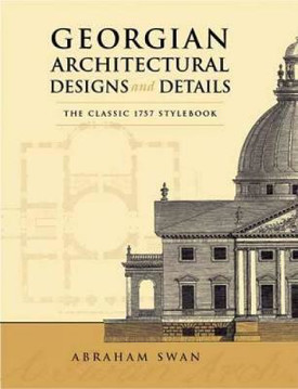 Picture of Georgian Architectural Designs and Details: The Classic 1757 Stylebook