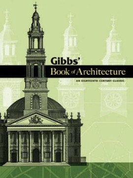 Picture of Gibbs' Book of Architecture: An Eighteenth-Century Classic
