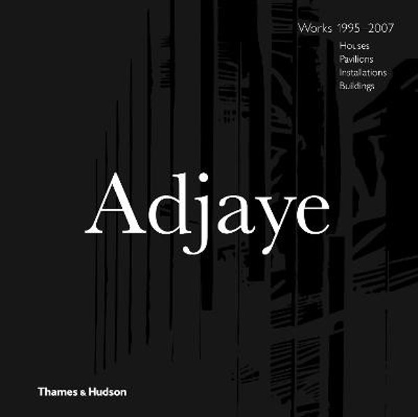 Picture of David Adjaye - Works: Houses, Pavilions, Installations, Buildings, 1995-2007