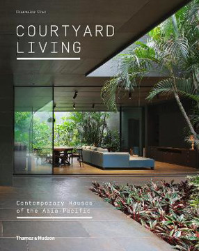 Picture of Courtyard Living: Contemporary Houses of the Asia-Pacific