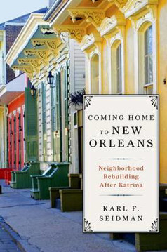 Picture of Coming Home to New Orleans: Neighborhood Rebuilding After Katrina