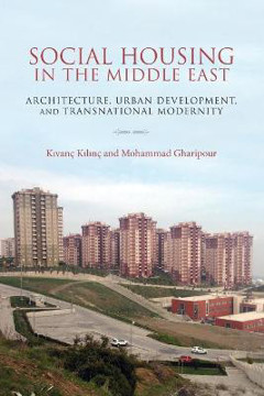 Picture of Social Housing in the Middle East: Architecture, Urban Development, and Transnational Modernity