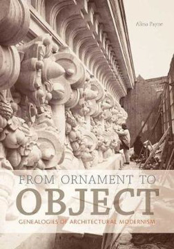 Picture of From Ornament to Object: Genealogies of Architectural Modernism