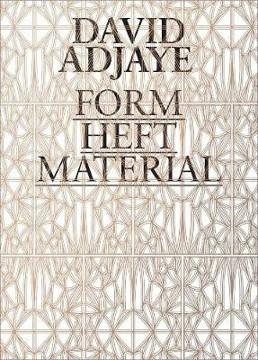 Picture of David Adjaye: Form, Heft, Material