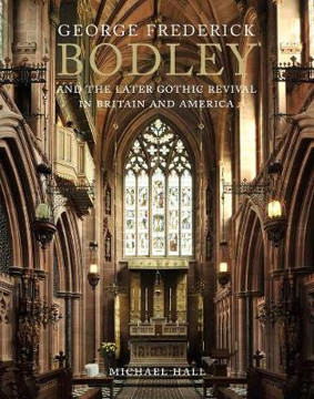 Picture of George Frederick Bodley and the Later Gothic Revival in Britain and America