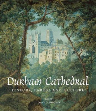 Picture of Durham Cathedral: History, Fabric, and Culture