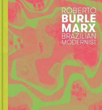 Picture of Roberto Burle Marx: Brazilian Modernist