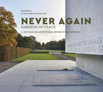Picture of Never Again: Gardens of Peace: A Landscape and Architectural History of War Cemeteries