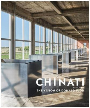 Picture of Chinati: The Vision of Donald Judd
