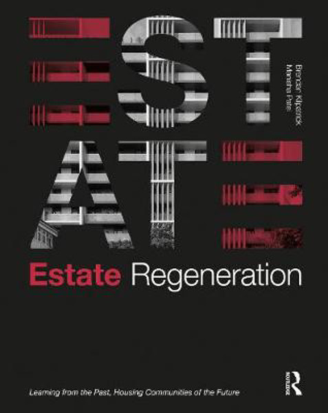 Picture of Estate Regeneration: Learning from the Past, Housing Communities of the Future