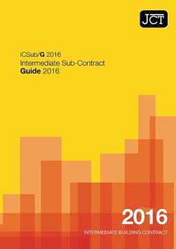 Picture of JCT: Intermediate Sub Contract Guide 2016 (ICSub/G)