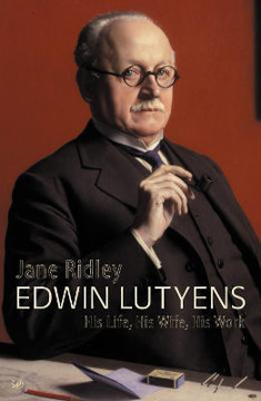 Picture of Edwin Lutyens: His Life, His Wife, His Work
