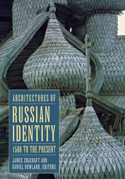 Picture of Architectures of Russian Identity, 1500 to the Present