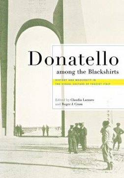 Picture of Donatello among the Blackshirts: History and Modernity in the Visual Culture of Fascist Italy