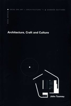 Picture of Architecture, Craft and Culture: Reflections on the Work of O'Donnell + Tuomey Architects