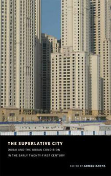 Picture of The Superlative City: Dubai and the Urban Condition in the Early Twenty-First Century