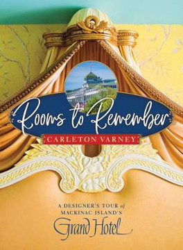 Picture of Rooms to Remember: A Designer's Tour of Mackinac Island's Grand Hotel