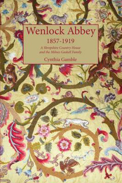 Picture of Wenlock Abbey 1857-1919: A Shropshire Country House and the Milnes Gaskell Family
