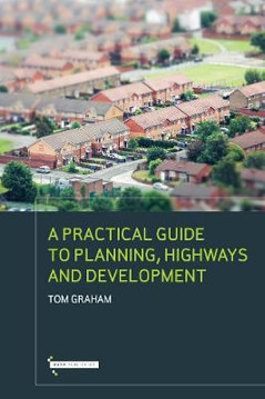 Picture of A Practical Guide to Highways Planning & Development