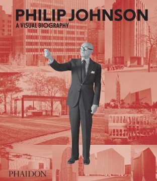 Picture of Philip Johnson: A Visual Biography