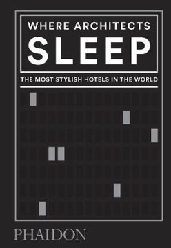 Picture of Where Architects Sleep: The Most Stylish Hotels in the World