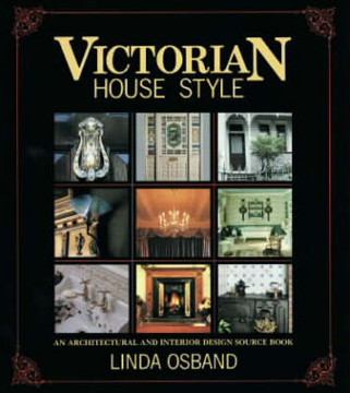 Picture of Victorian House Style: An Architectural and Interior Design Source Book