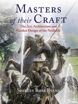 Picture of Masters of their Craft: The Art, Architecture and Garden Design of the Nesfields