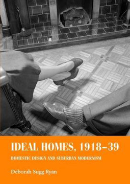 Picture of Ideal Homes, 1918-39: Domestic Design and Suburban Modernism
