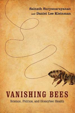 Picture of Vanishing Bees: Science, Politics, and Honeybee Health