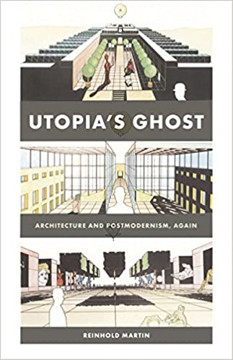 Picture of Utopia's Ghost: Architecture and Postmodernism, Again