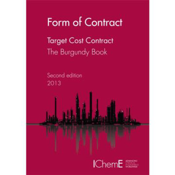 Picture of IChemE - Form of Contract - The Burgundy Book - Target Cost Contract 2nd Ed. - UK Version 2013