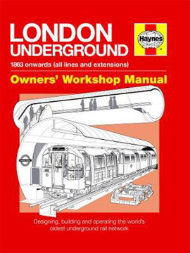 Picture of London Underground Owners' Workshop Manual: Designing, building and operating the world's oldest underground rail network