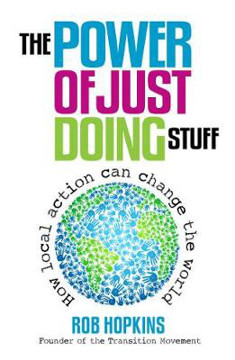 Picture of The Power of Just Doing Stuff: How Local Action Can Change the World