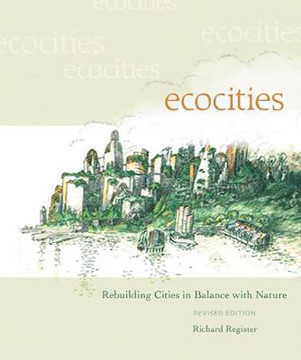 Picture of EcoCities: Rebuilding Cities in Balance with Nature (Revised Edition)