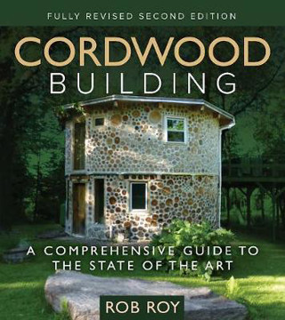 Picture of Cordwood Building: A Comprehensive Guide to the State of the Art - Fully revised Second Edition