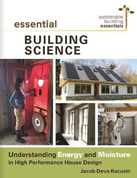 Picture of Essential Building Science: Understanding Energy and Moisture in High Performance House Design