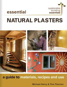 Picture of Essential Natural Plasters: A Guide to Materials, Recipes, and Use