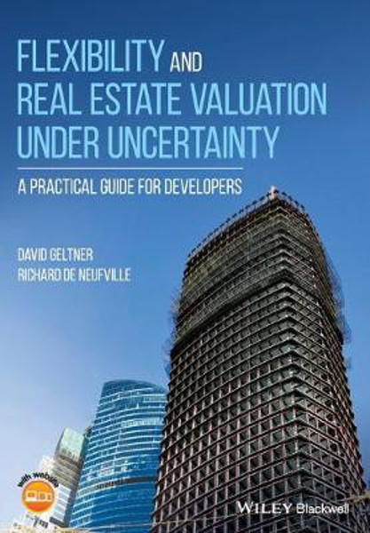 Picture of Flexibility and Real Estate Valuation under Uncertainty: A Practical Guide for Developers