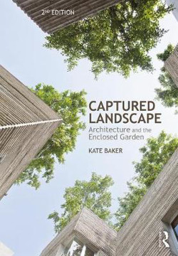 Picture of Captured Landscape: Architecture and the Enclosed Garden