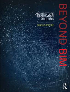 Picture of Beyond BIM: Architecture Information Modeling