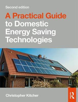 Picture of A Practical Guide to Domestic Energy Saving Technologies: Microgeneration systems and their Installation