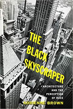 Picture of The Black Skyscraper: Architecture and the Perception of Race